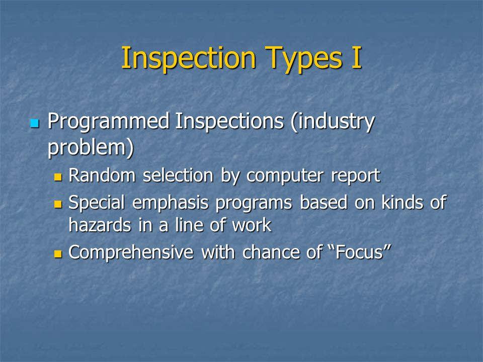 Inspection Types I Programmed Inspections (industry problem)