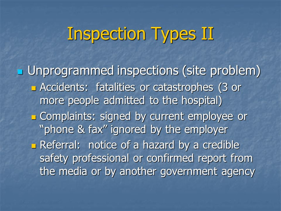 Inspection Types II Unprogrammed inspections (site problem)