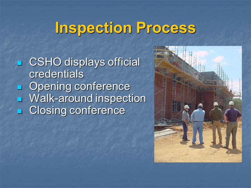 Inspection Process CSHO displays official credentials