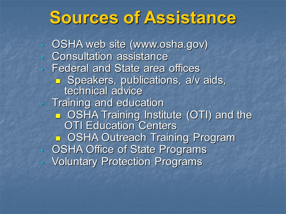 Sources of Assistance OSHA web site (www.osha.gov)