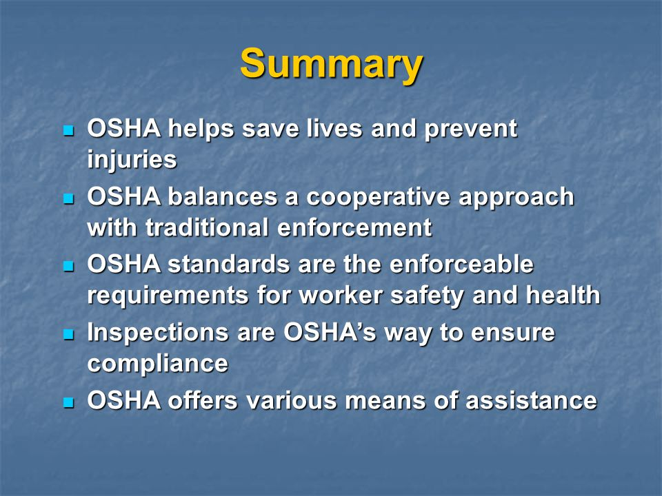 Summary OSHA helps save lives and prevent injuries