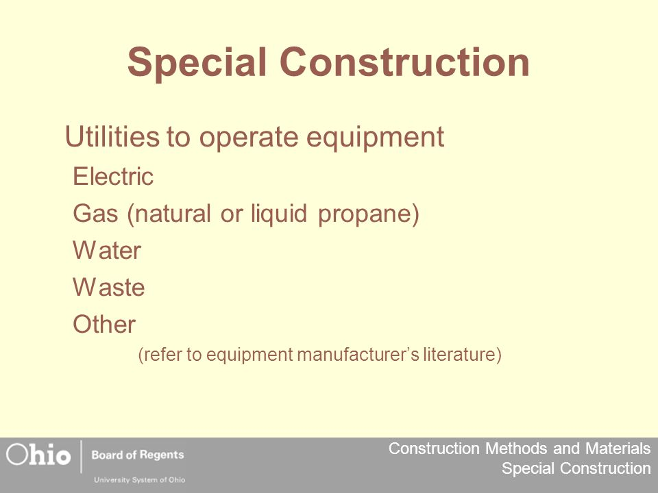 Special Construction Utilities to operate equipment Electric