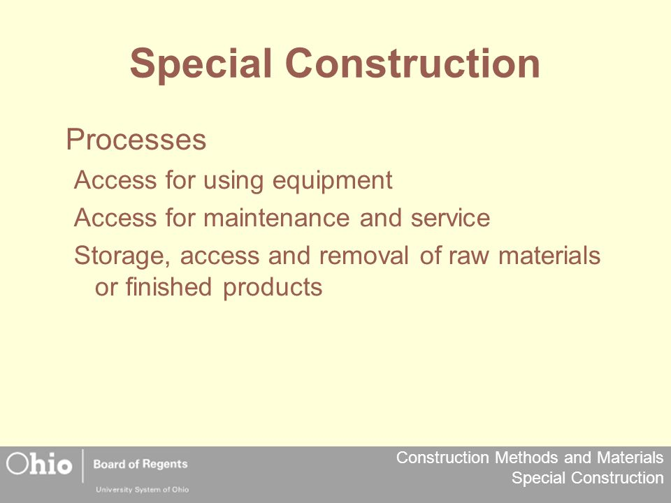 Special Construction Processes Access for using equipment