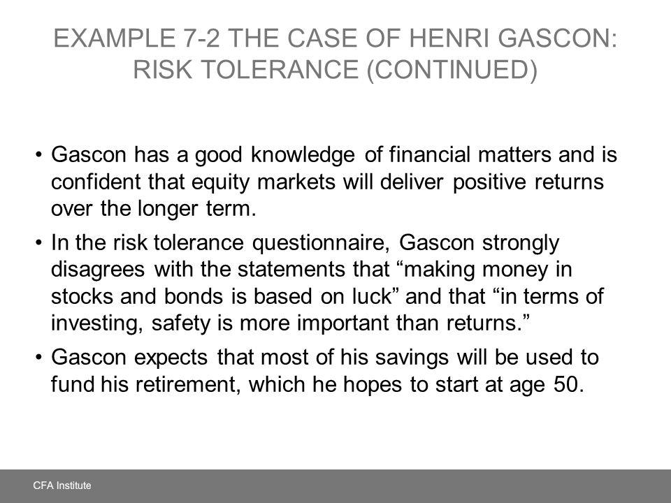 EXAMPLE 7-2 The Case of Henri Gascon: Risk Tolerance (continued)