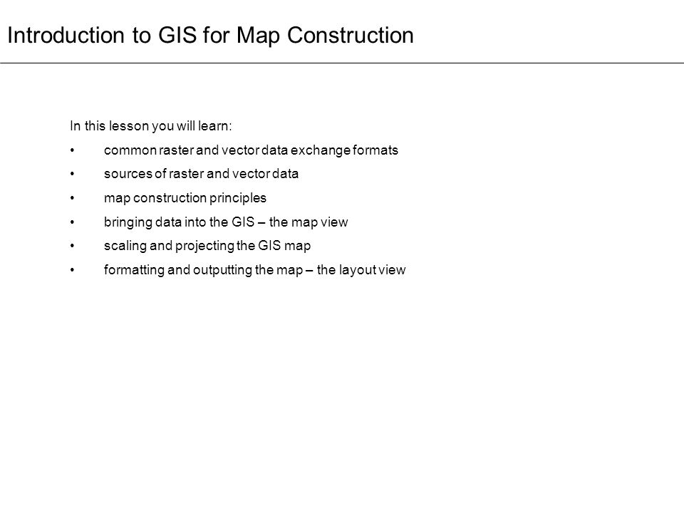 Introduction to GIS for Map Construction
