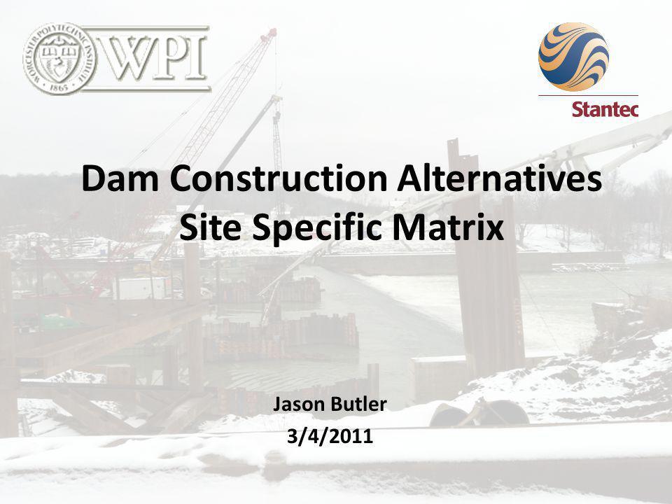 Dam Construction Alternatives Site Specific Matrix