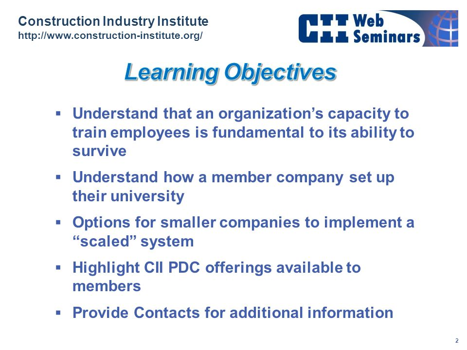 Learning Objectives Understand that an organization's capacity to train employees is fundamental to its ability to survive.