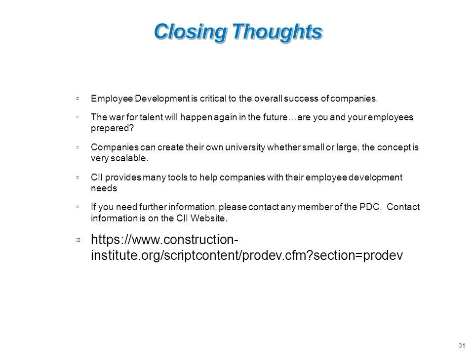 Closing Thoughts Employee Development is critical to the overall success of companies.
