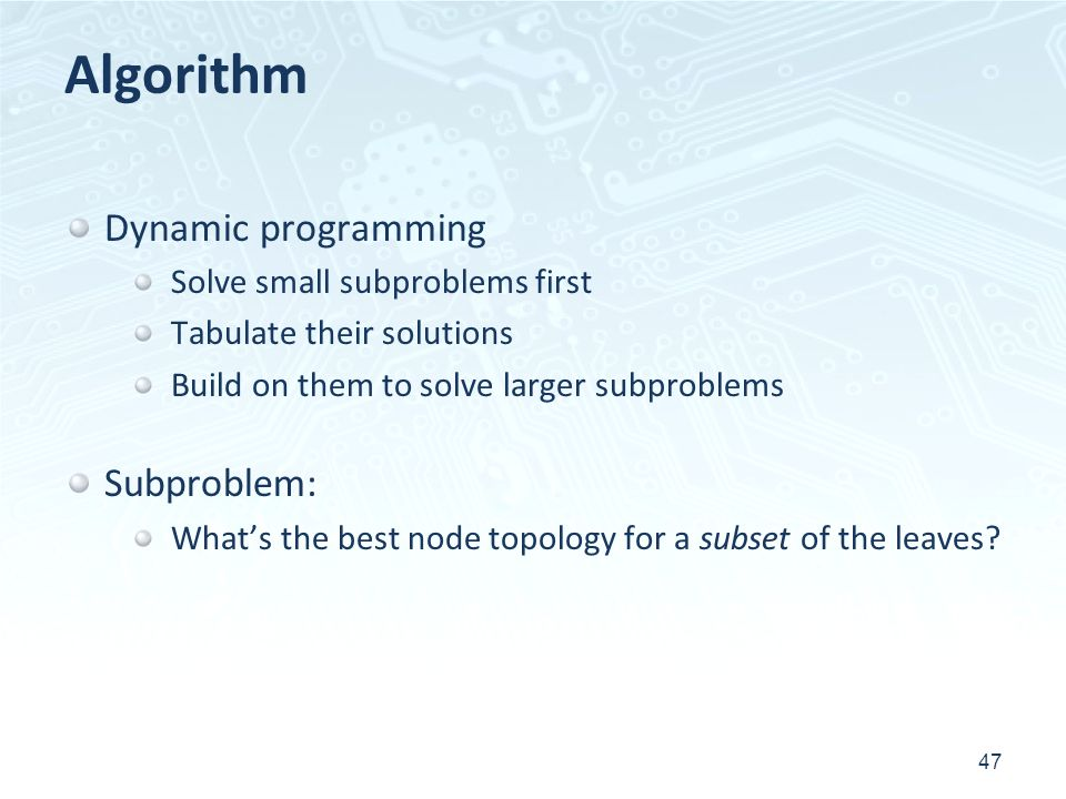 Algorithm Dynamic programming Subproblem: