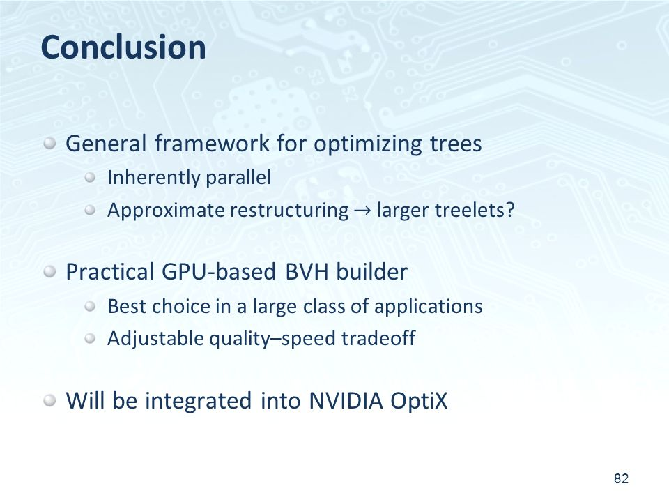 Conclusion General framework for optimizing trees