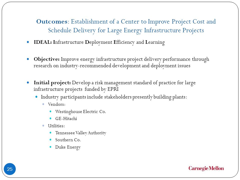 Outcomes: Establishment of a Center to Improve Project Cost and Schedule Delivery for Large Energy Infrastructure Projects