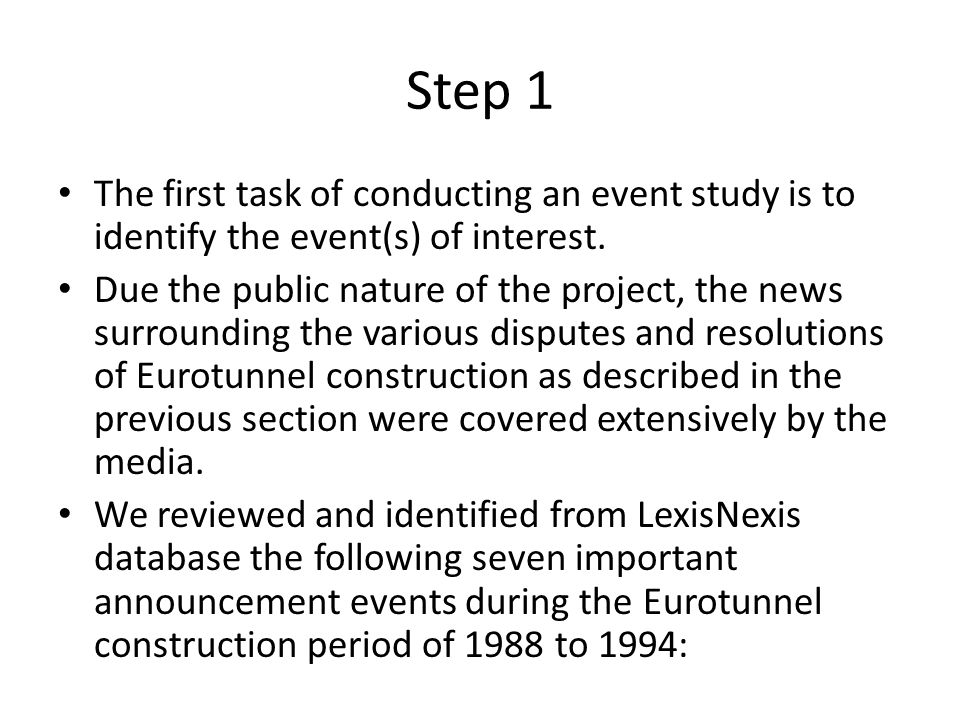 Step 1 The first task of conducting an event study is to identify the event(s) of interest.