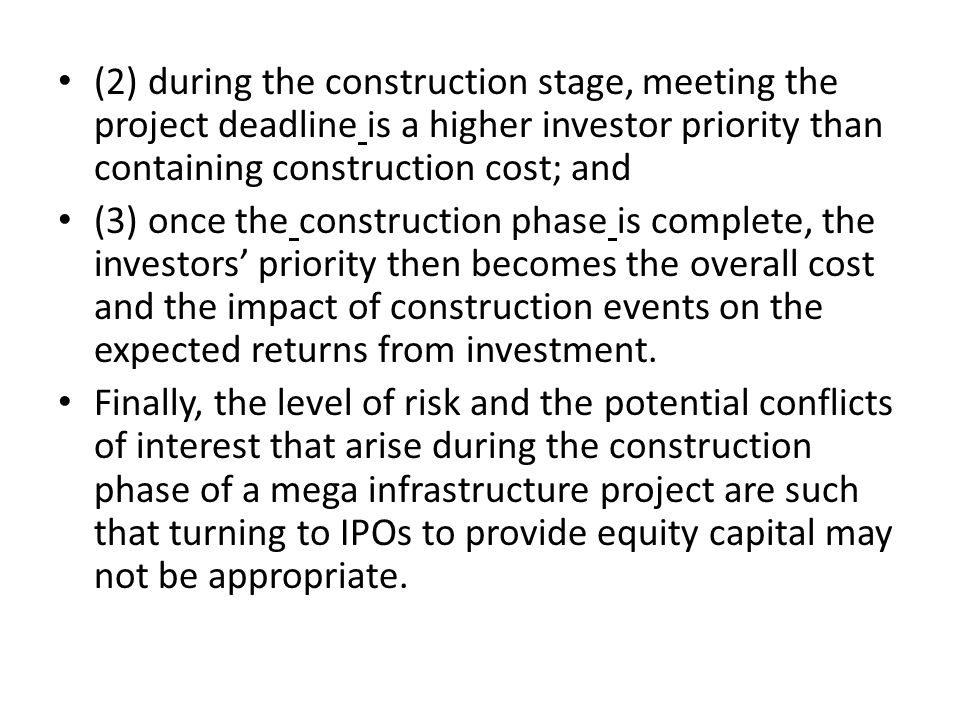 (2) during the construction stage, meeting the project deadline is a higher investor priority than containing construction cost; and