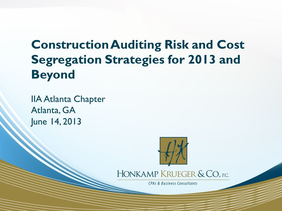 Construction Auditing Risk and Cost Segregation Strategies for 2013 and Beyond