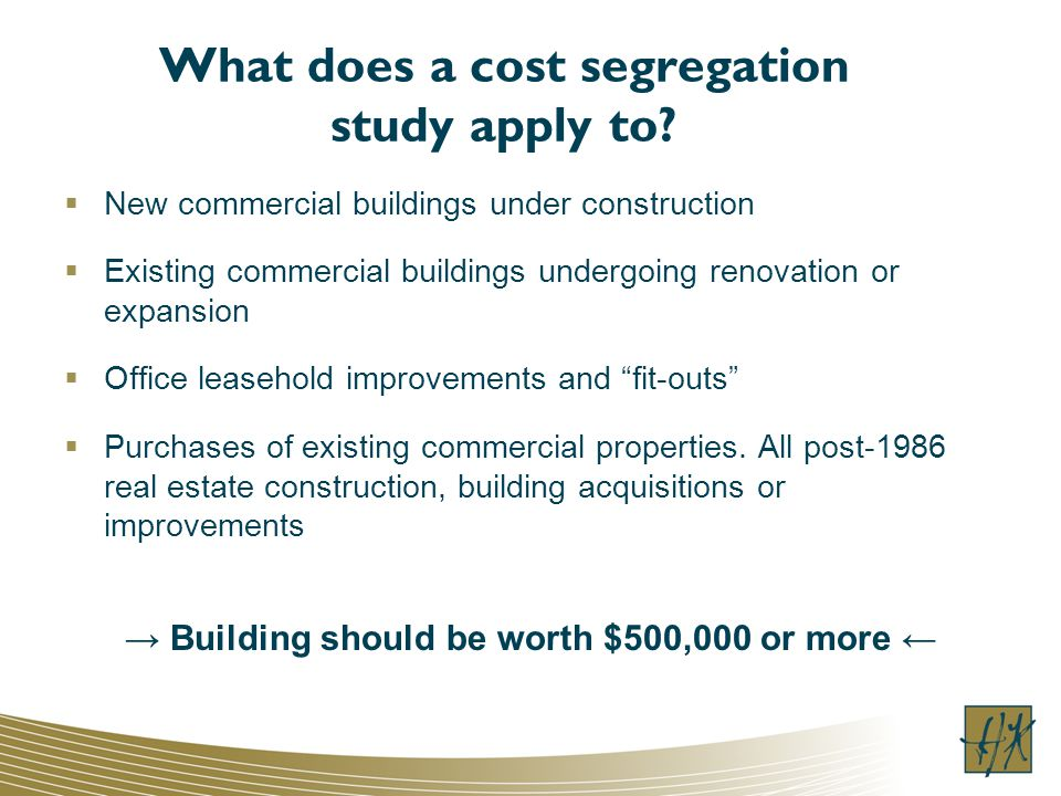 What does a cost segregation study apply to