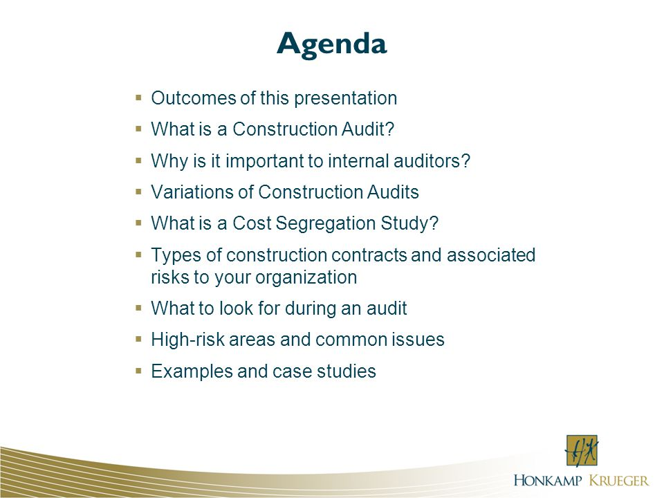 Agenda Outcomes of this presentation What is a Construction Audit