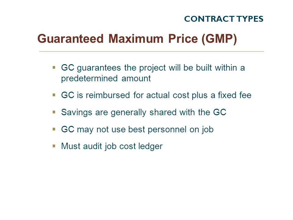 Guaranteed Maximum Price (GMP)
