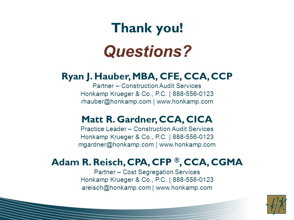 Questions Thank you! Ryan J. Hauber, MBA, CFE, CCA, CCP