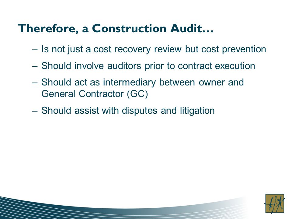 Therefore, a Construction Audit…