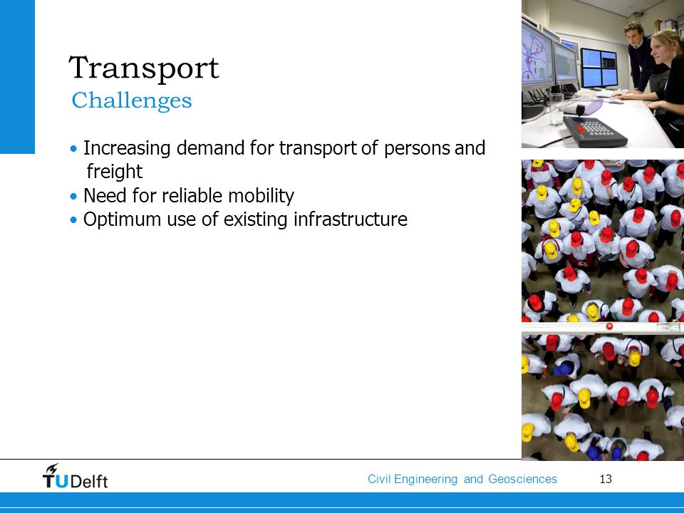 Transport Challenges Increasing demand for transport of persons and
