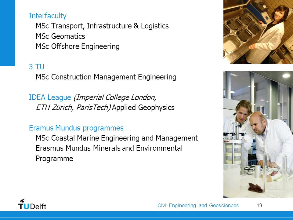 Interfaculty MSc Transport, Infrastructure & Logistics. MSc Geomatics. MSc Offshore Engineering. 3 TU.