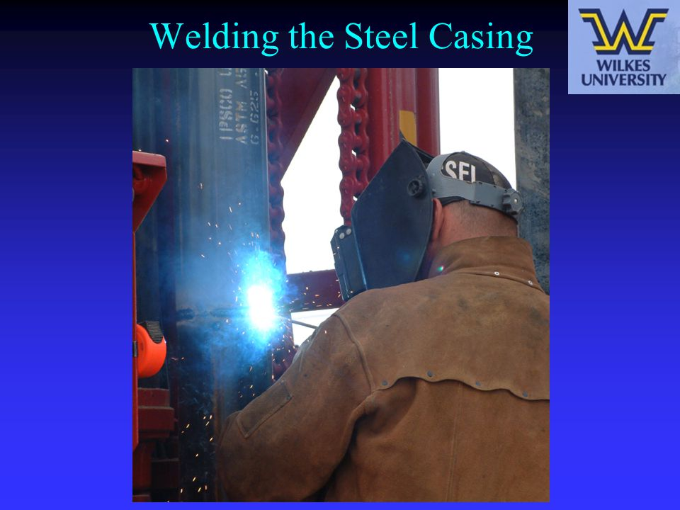 Welding the Steel Casing