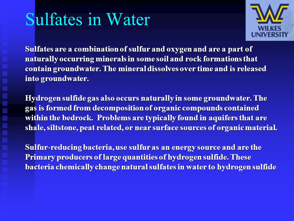 Sulfates in Water Sulfates are a combination of sulfur and oxygen and are a part of.