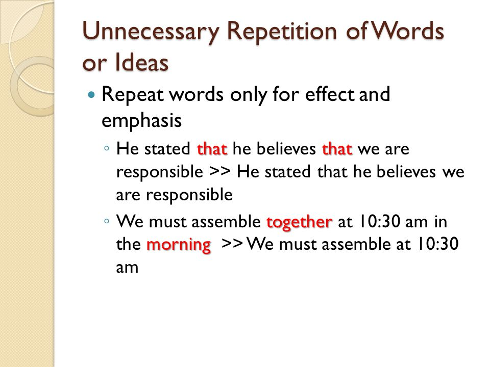 Unnecessary Repetition of Words or Ideas