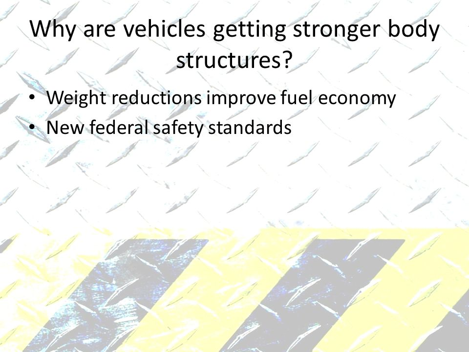 Why are vehicles getting stronger body structures