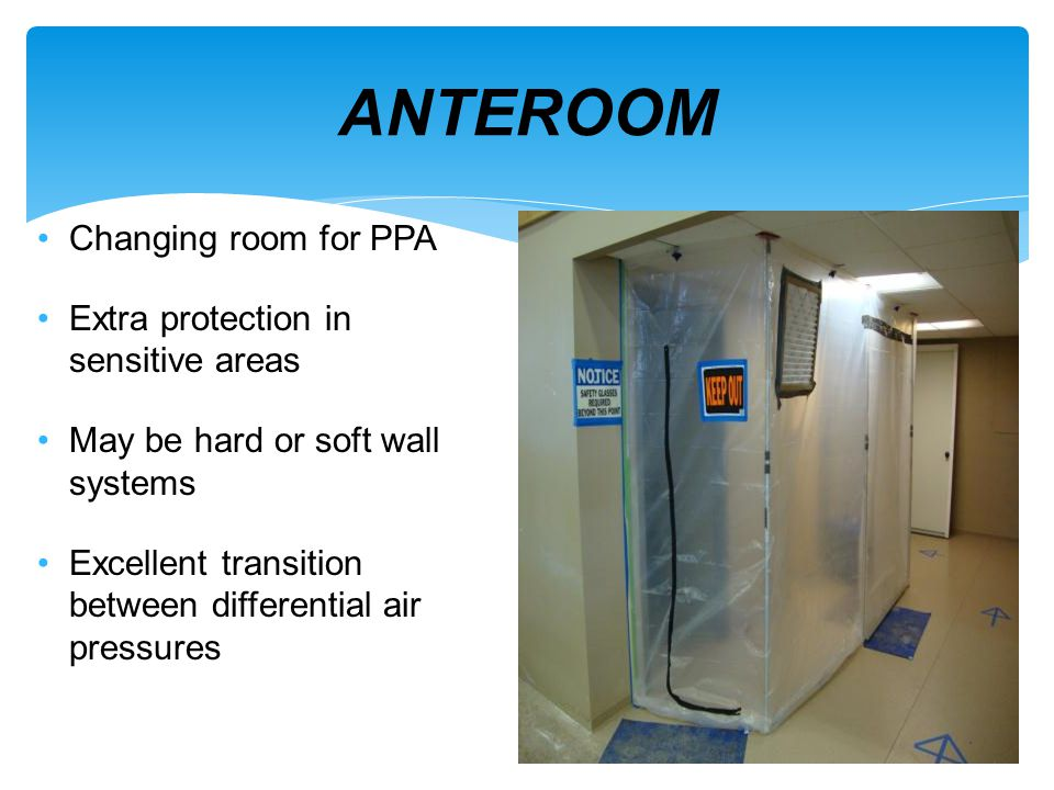 ANTEROOM Changing room for PPA Extra protection in sensitive areas