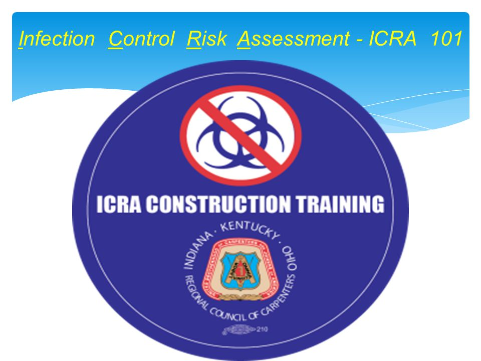Infection Control Risk Assessment - ICRA 101