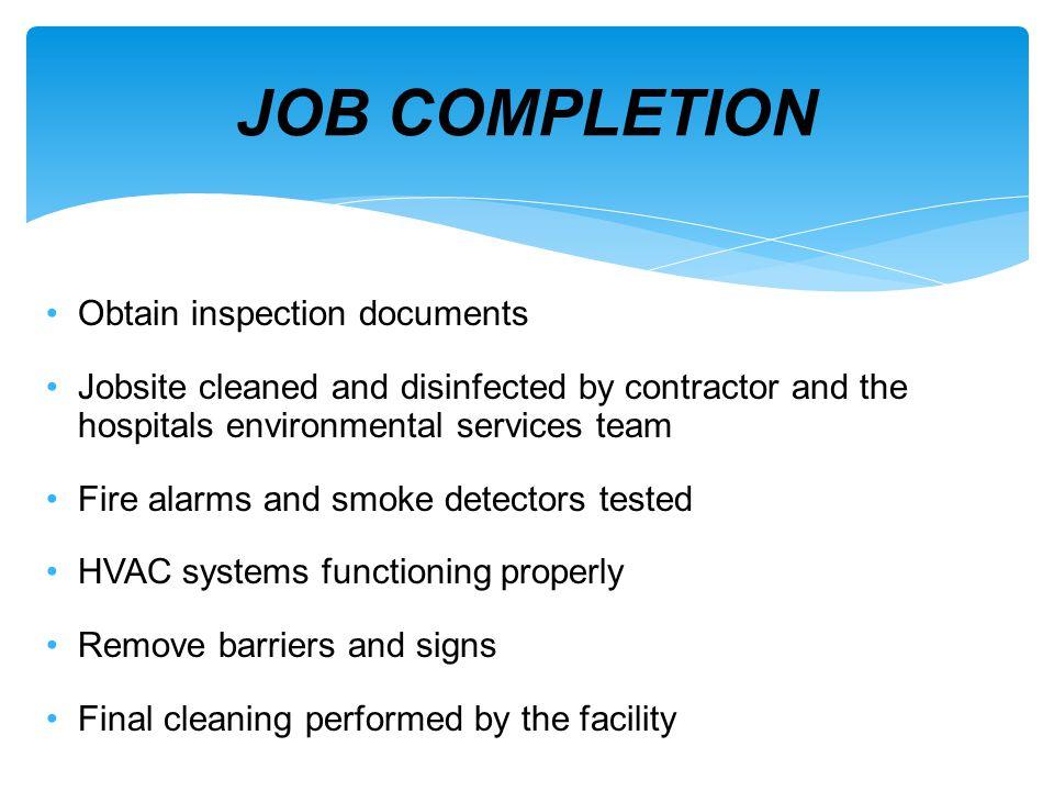 JOB COMPLETION Obtain inspection documents