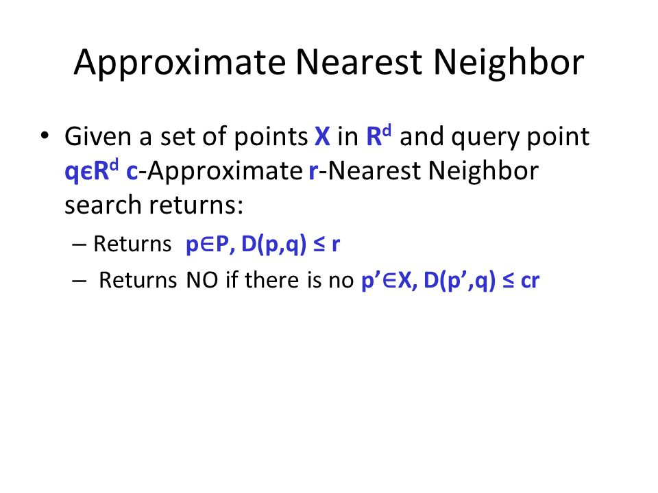 Approximate Nearest Neighbor