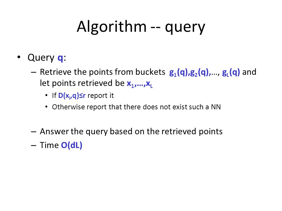 Algorithm -- query Query q: