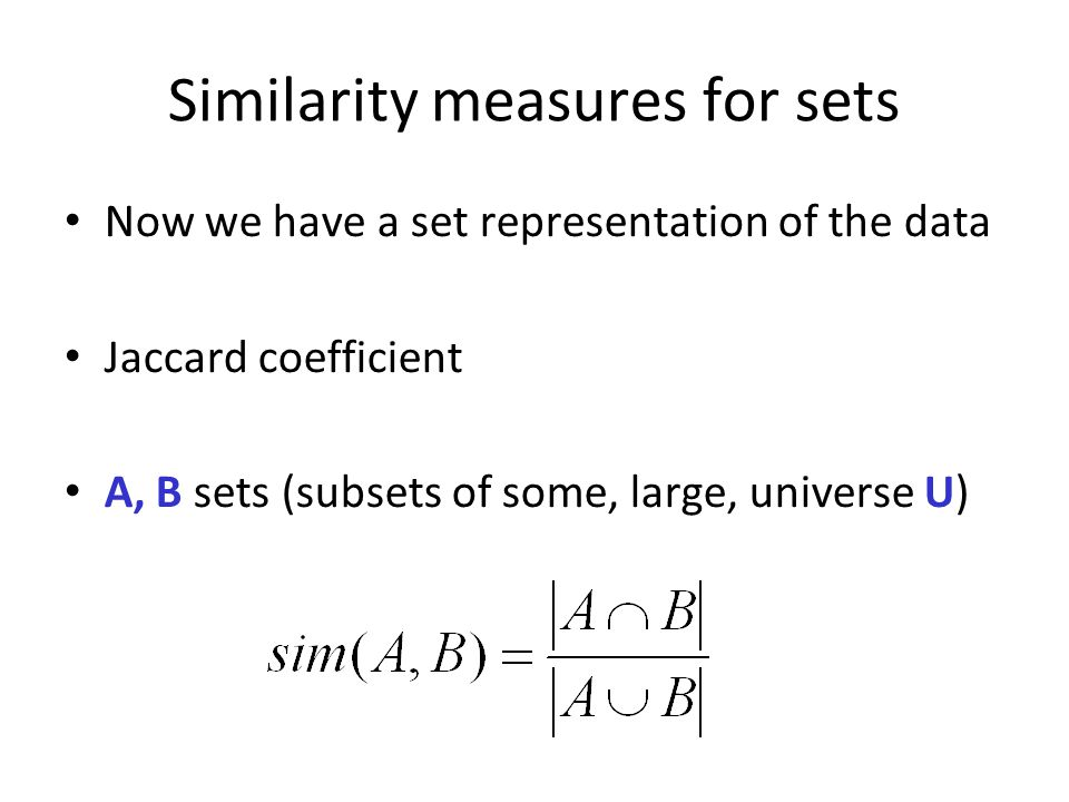 Similarity measures for sets