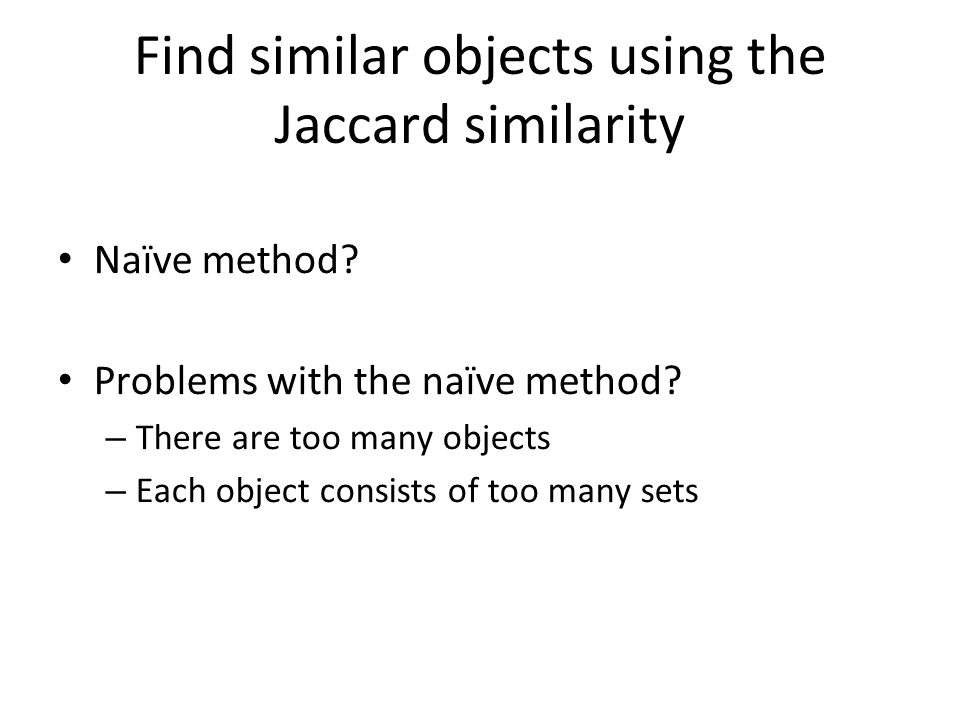Find similar objects using the Jaccard similarity