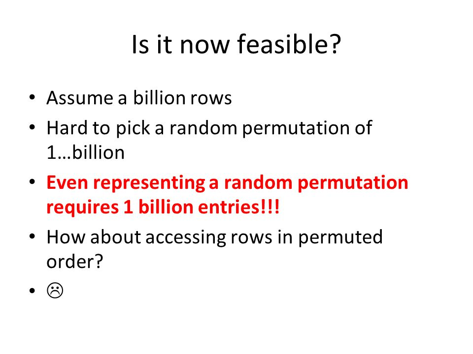 Is it now feasible Assume a billion rows