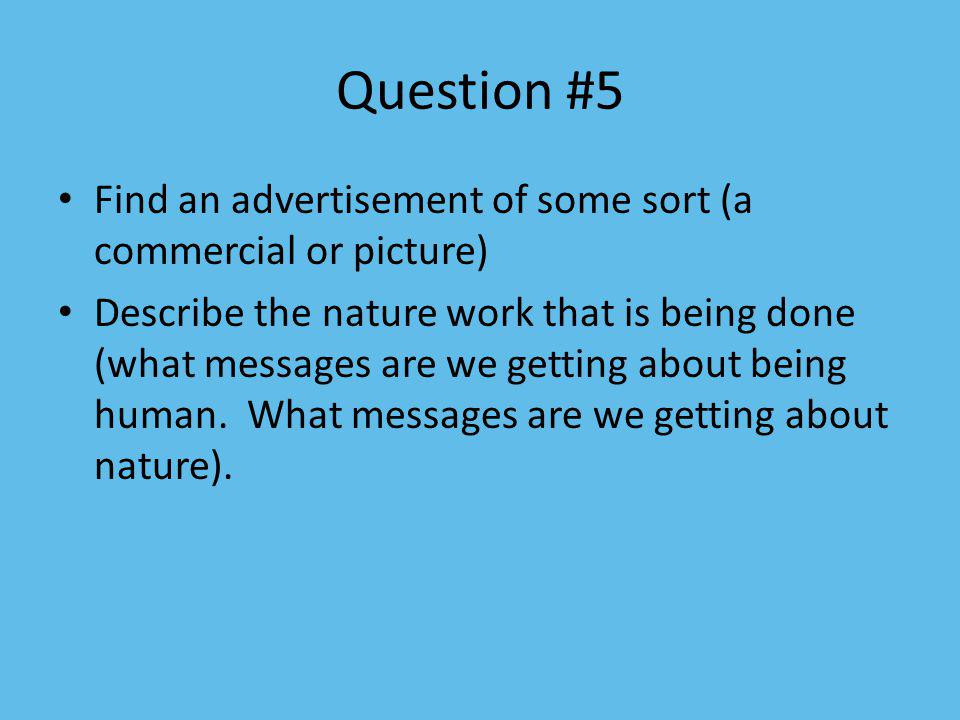 Question #5 Find an advertisement of some sort (a commercial or picture)