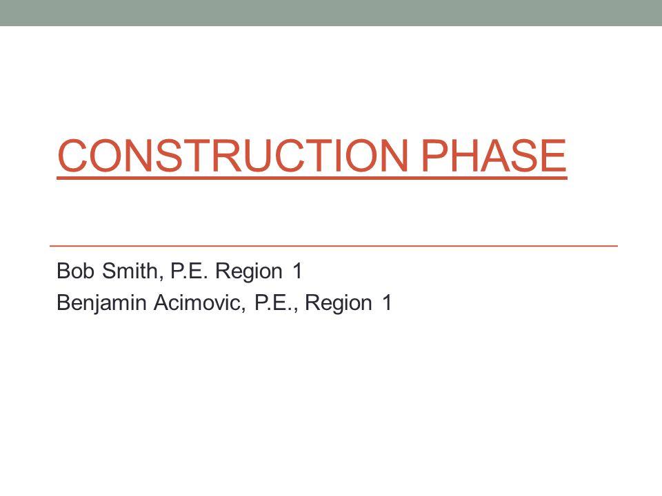Bob Smith, P.E. Region 1 Benjamin Acimovic, P.E., Region 1