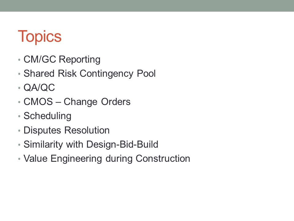 Topics CM/GC Reporting Shared Risk Contingency Pool QA/QC