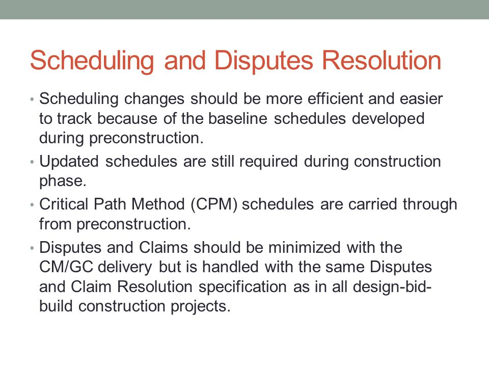 Scheduling and Disputes Resolution