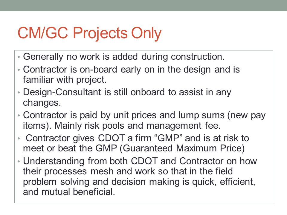 CM/GC Projects Only Generally no work is added during construction.