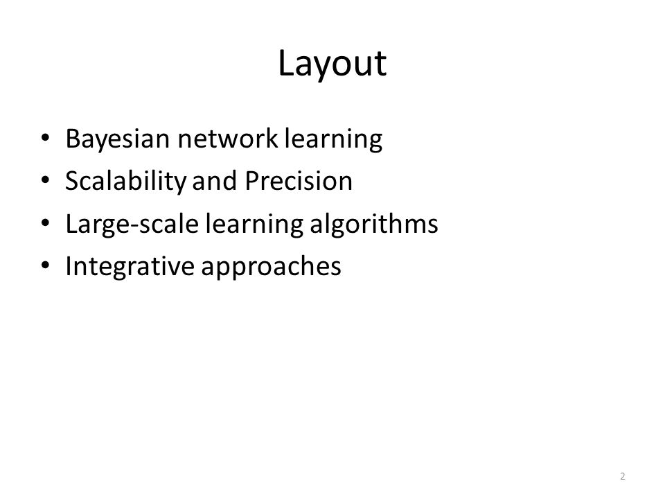 Layout Bayesian network learning Scalability and Precision
