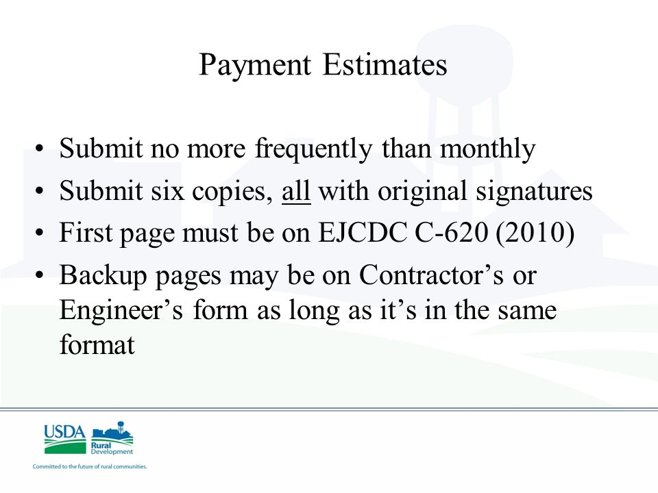 Payment Estimates Submit no more frequently than monthly
