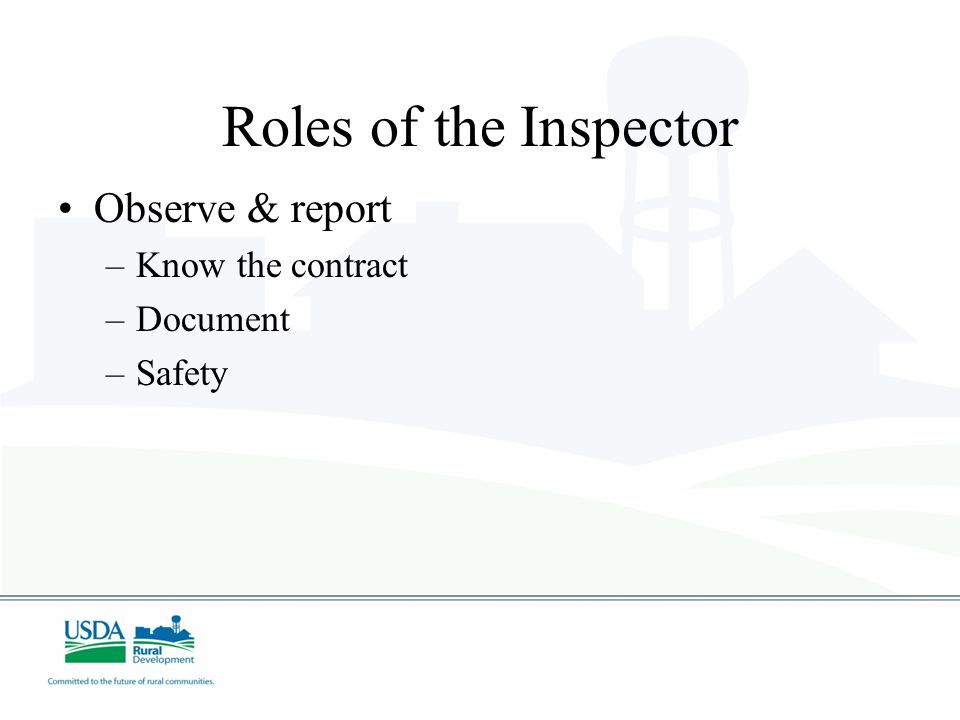 Roles of the Inspector Observe & report Know the contract Document