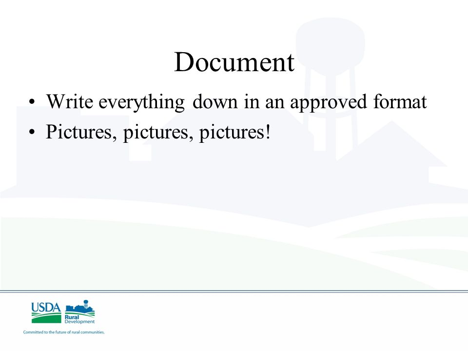 Document Write everything down in an approved format