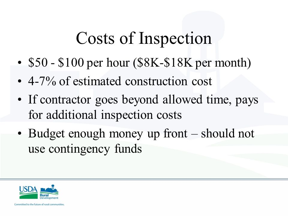 Costs of Inspection $50 - $100 per hour ($8K-$18K per month)
