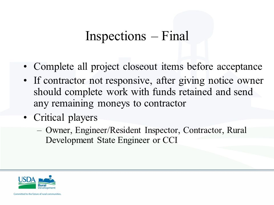 Inspections – Final Complete all project closeout items before acceptance.