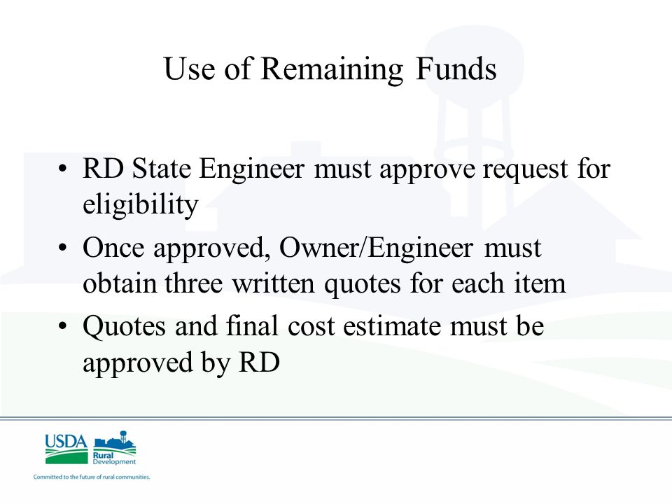 Use of Remaining Funds RD State Engineer must approve request for eligibility.