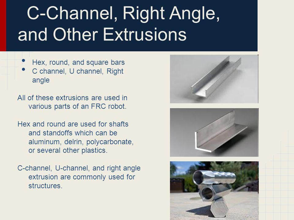 C-Channel, Right Angle, and Other Extrusions
